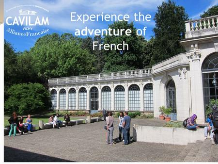 Experience the adventure of French. Vichy, located in the heart of France, 2 hours from Lyon and 3 hours from Paris.