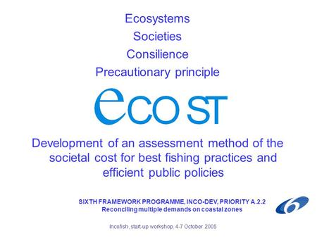 Ecosystems Societies Consilience Precautionary principle Development of an assessment method of the societal cost for best fishing practices and efficient.