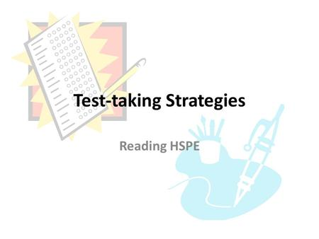 Test-taking Strategies Reading HSPE. Read carefully and mark what is being asked! Use circles, underlines, and other methods of marking to emphasize important.