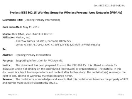 Doc.: IEEE 802.15-15-0182-01 Rick Alfvin (Verilan, Inc.)Slide 1 Project: IEEE 802.15 Working Group for Wireless Personal Area Networks (WPANs) Submission.