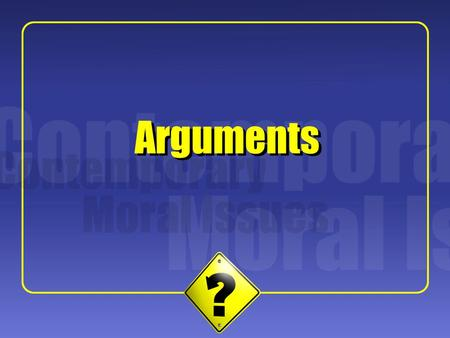 1 Arguments. 2 What is an Argument? What does Monty Python have to say? A philosophical argument is not a disagreement. A philosophical argument is not.
