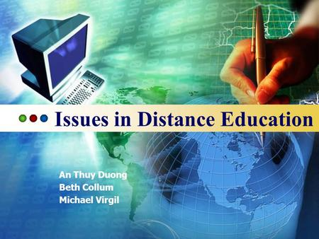 Issues in Distance Education An Thuy Duong Beth Collum Michael Virgil.