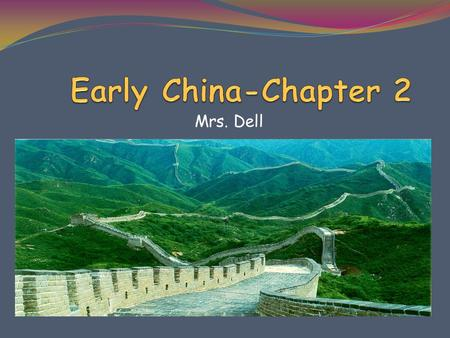 Mrs. Dell. Geography and Resources China is isolated: Himalayan, Pamir, and Tian mnts Takla Maka and Gobi desert The Pacific Ocean.