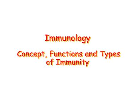 Immunology Concept, Functions and Types of Immunity.