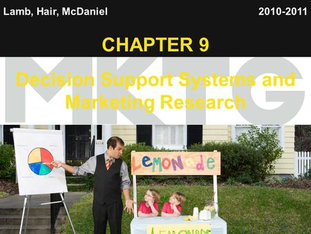 1 Lamb, Hair, McDaniel CHAPTER 9 Decision Support Systems and Marketing Research 2010-2011.