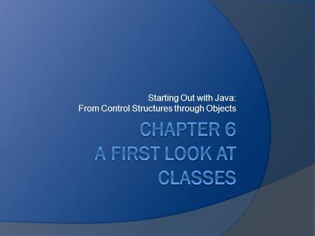 Starting Out with Java: From Control Structures through Objects.