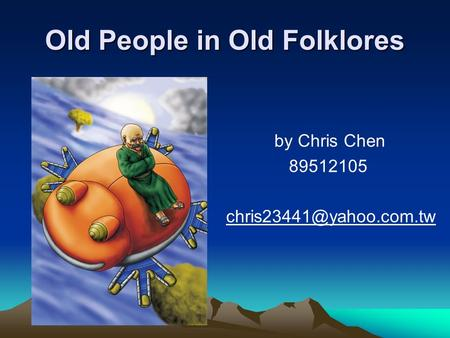 Old People in Old Folklores by Chris Chen 89512105