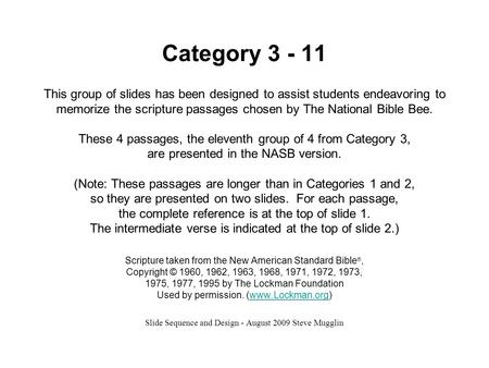 Category 3 - 11 This group of slides has been designed to assist students endeavoring to memorize the scripture passages chosen by The National Bible Bee.