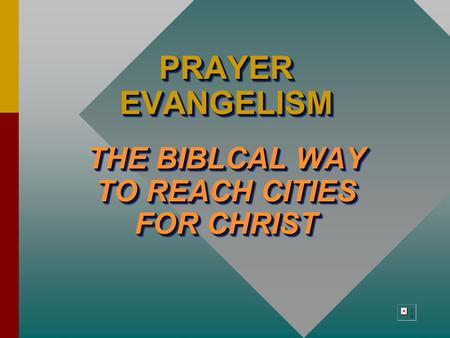 PRAYER EVANGELISM THE BIBLCAL WAY TO REACH CITIES FOR CHRIST PRAYER EVANGELISM THE BIBLCAL WAY TO REACH CITIES FOR CHRIST.