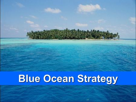 1 www.study Marketing.org Blue Ocean Strategy. 2 www.study Marketing.org Contents 1.Blue Ocean Vs. Red Ocean Strategy 2.Blue Ocean Strategy Tools 3.Strategy.