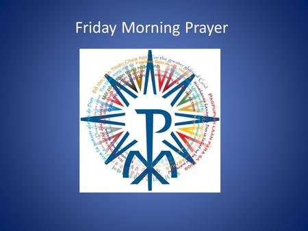Friday Morning Prayer. Grace: I ask for a profound gratitude for the gift of being called to the service of discerning leadership at this time in the.