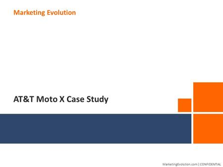 Marketing Evolution0 MarketingEvolution.com | CONFIDENTIAL Marketing Evolution AT&T Moto X Case Study.