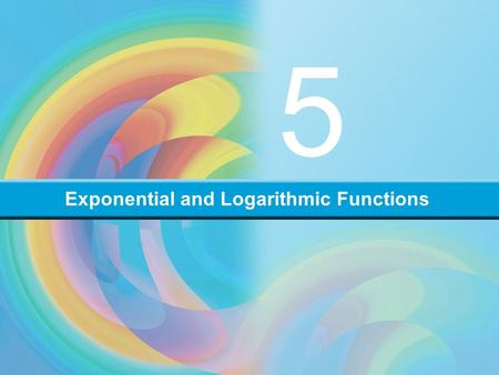 Exponential and Logarithmic Functions 5. 5.1 Exponents and Exponential Functions Exponential and Logarithmic Functions Objectives Review the laws of exponents.