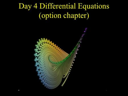 Day 4 Differential Equations (option chapter). The number of rabbits in a population increases at a rate that is proportional to the number of rabbits.