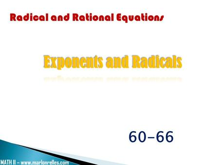 Radical and Rational Equations 60-66 MATH II – www.marlonrelles.com.
