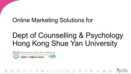 Online Marketing Solutions for Dept of Counselling & Psychology Hong Kong Shue Yan University.
