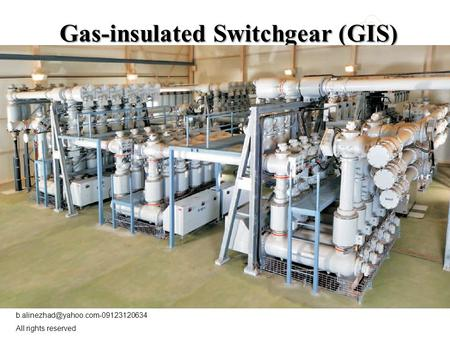 All rights reserved Gas-insulated Switchgear (GIS)