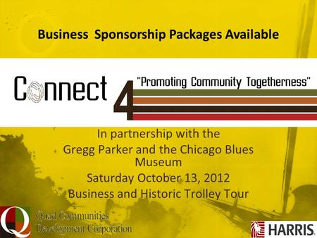 In partnership with the Gregg Parker and the Chicago Blues Museum Saturday October 13, 2012 Business and Historic Trolley Tour Business Sponsorship Packages.