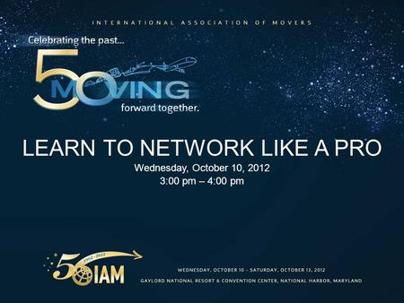 LEARN TO NETWORK LIKE A PRO Wednesday, October 10, 2012 3:00 pm – 4:00 pm.