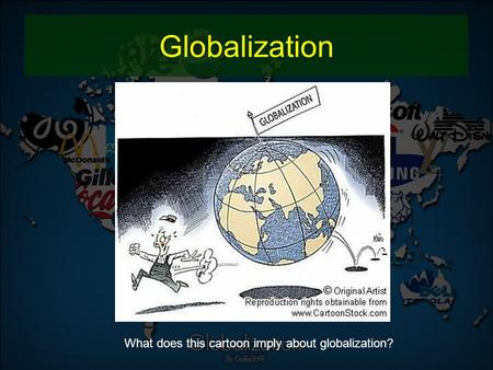Globalization What does this cartoon imply about globalization?