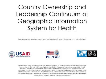 Country Ownership and Leadership Continuum of Geographic Information System for Health Developed by Andrea Vazzano and Andrew Zapfel of the Health Policy.