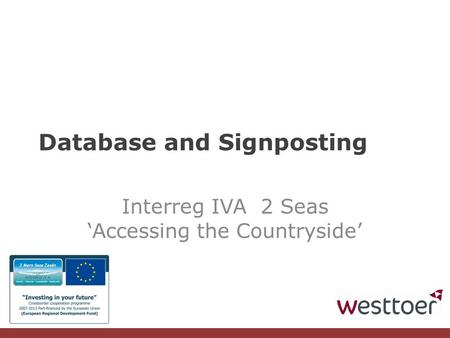 Database and Signposting Interreg IVA 2 Seas 'Accessing the Countryside'