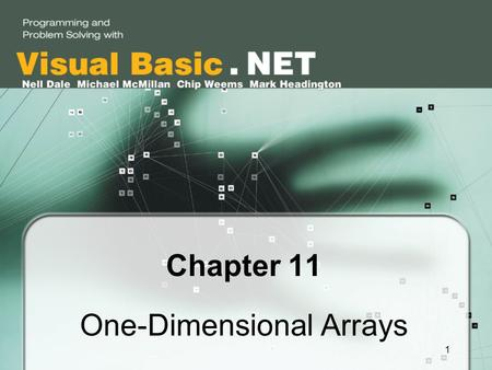 1 Chapter 11 One-Dimensional Arrays. 2 Chapter 11 Topics l Atomic and composite data types l Declaring and instantiating an array l The length of an array.