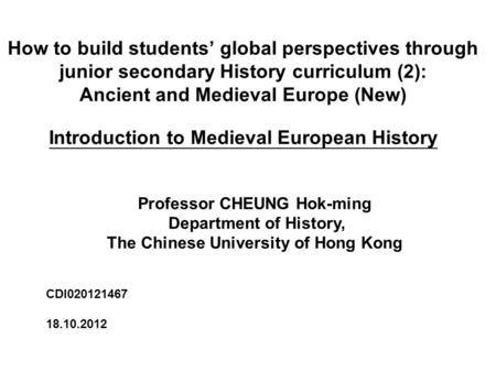 How to build students' global perspectives through junior secondary History curriculum (2): Ancient and Medieval Europe (New) Introduction to Medieval.