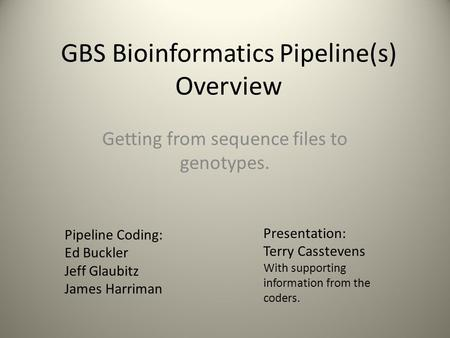 GBS Bioinformatics Pipeline(s) Overview