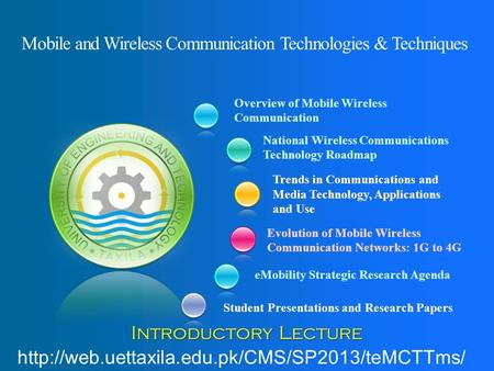 Overview of Mobile Wireless Communication Student Presentations and Research Papers National Wireless Communications Technology Roadmap Trends in Communications.