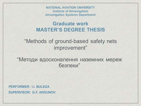 """Methods of ground-based safety nets improvement"" NATIONAL AVIATION UNIVERSITY Institute of Airnavigation Airnavigation Systems Department Graduate work."