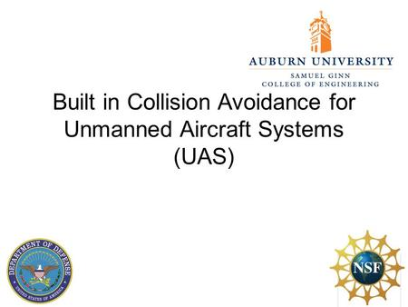 Built in Collision Avoidance for Unmanned Aircraft Systems (UAS)
