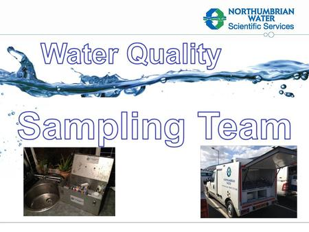 Nwlpp. The sampling team is responsible for taking a range of representative samples related to every water production asset supplying our customers.