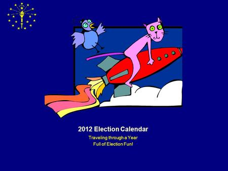 2012 Election Calendar Traveling through a Year Full of Election Fun!