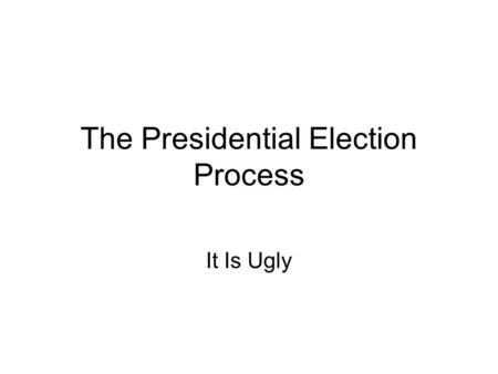 "The Presidential Election Process It Is Ugly. Mentioning How do you get ""mentioned""? How do you get considered? Who is being mentioned now for the GOP?"