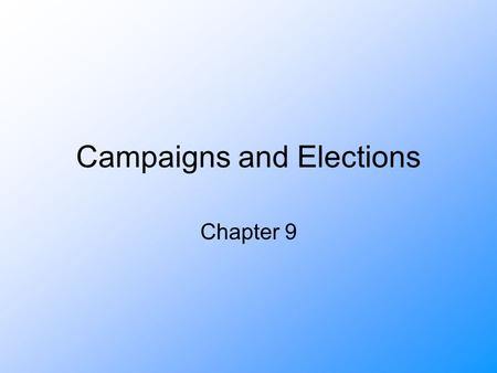 Campaigns and Elections Chapter 9. Elections Do Matter 2000 election: Al Gore won national popular vote by 539,947 votes but Bush carried 537 more votes.