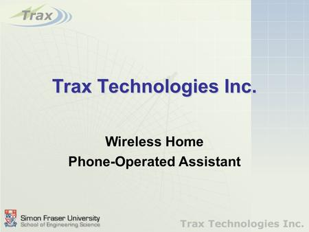 Trax Technologies Inc. Wireless Home Phone-Operated Assistant.