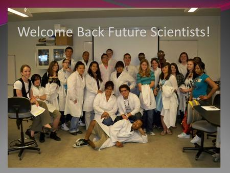 Welcome Back Future Scientists!.