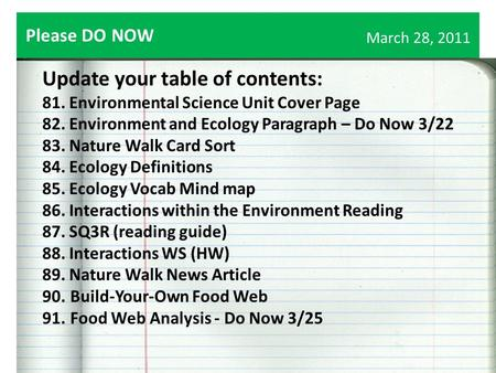 March 28, 2011 Update your table of contents: 81. Environmental Science Unit Cover Page 82. Environment and Ecology Paragraph – Do Now 3/22 83. Nature.