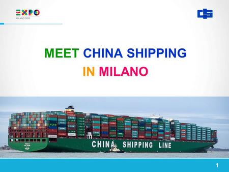 MEET CHINA SHIPPING IN MILANO 1. COMPANY INTRODUCTION 2.