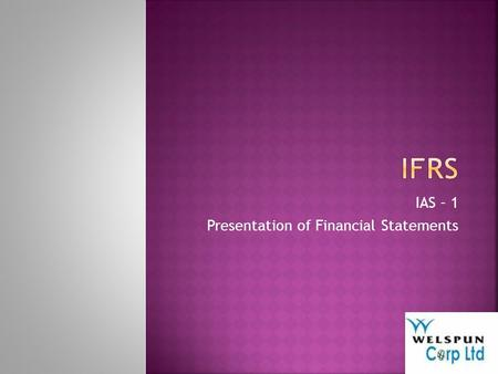 IAS – 1 Presentation of Financial Statements