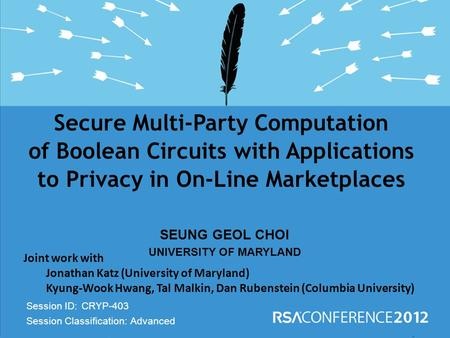 Insert presenter logo here on slide master. See hidden slide 4 for directions  Session ID: Session Classification: SEUNG GEOL CHOI UNIVERSITY OF MARYLAND.