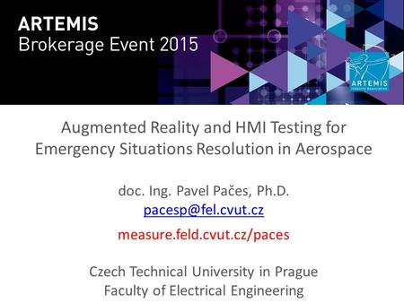Augmented Reality and HMI Testing for Emergency Situations Resolution in Aerospace doc. Ing. Pavel Pačes, Ph.D. measure.feld.cvut.cz/paces.