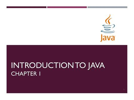 INTRODUCTION TO JAVA CHAPTER 1 1. WHAT IS JAVA ? Java is a programming language and computing platform first released by Sun Microsystems in 1995. The.