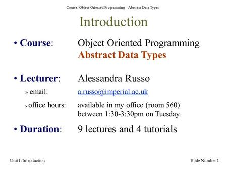 Course: Object Oriented Programming - Abstract Data Types Unit1: IntroductionSlide Number 1 Introduction Course: Object Oriented Programming Abstract Data.