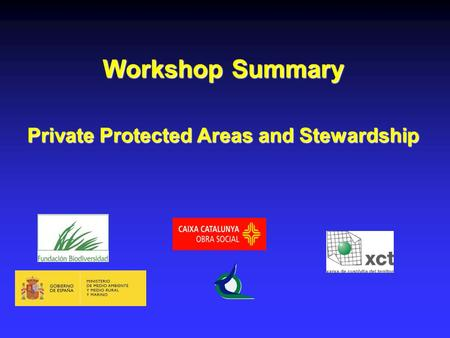 Workshop Summary Private Protected Areas and Stewardship.