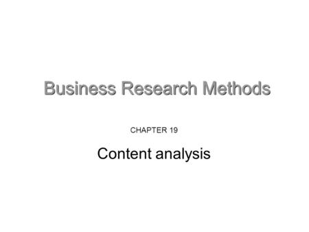 CHAPTER 19 Content analysis. What is content analysis? Content analysis is a method of coding qualitative and/or quantitative narrative data to identify.