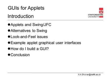 GUIs for Applets Introduction Applets and Swing/JFC Alternatives to Swing Look-and-Feel issues Example applet graphical user interfaces.