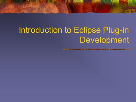 Introduction to Eclipse Plug-in Development. Who am I? Scott Kellicker Java, C++, JNI, Eclipse.