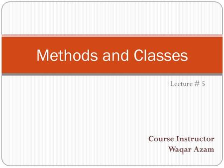 Lecture # 5 Methods and Classes. What is a Method 2 A method is a set of code which is referred to by name and can be called (invoked) at any point in.